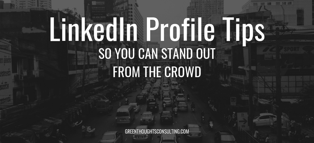 LinkedIn profile Tips So you can stand out from the crowd featured